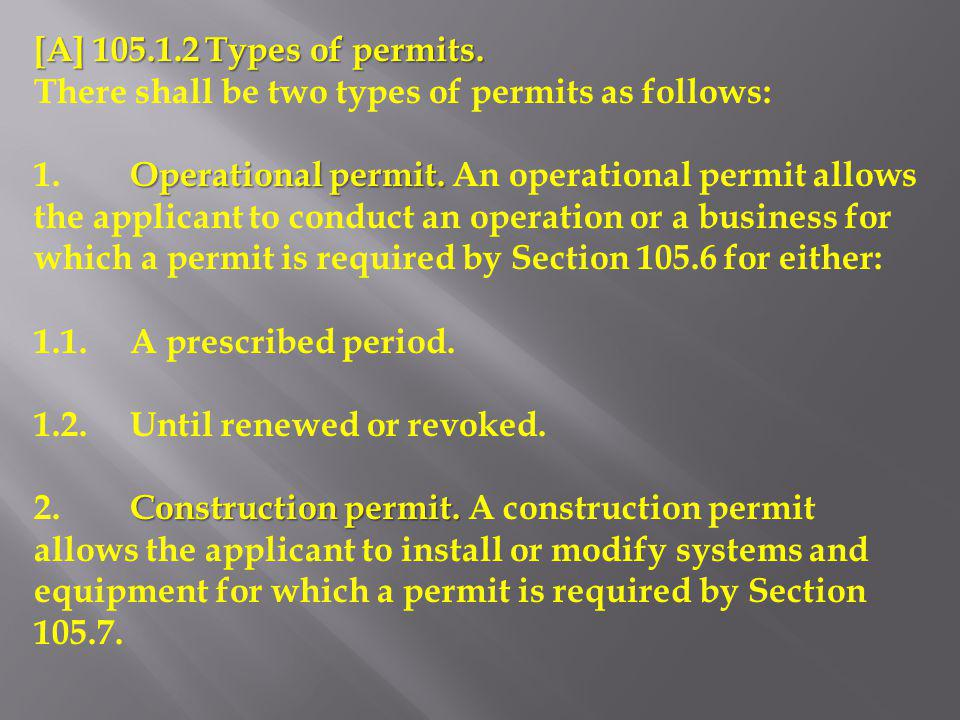 [A] 105.1.2 Types of permits. There shall be two types of permits as follows: